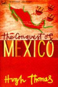 Conquest of Mexico, The by: Thomas, Hugh - Product Image