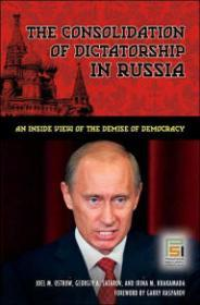 Consolidation of Dictatorship in Russia, The: An Inside View of the Demise of Democracyby: Ostrow, Joel M. - Product Image