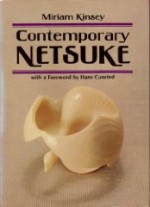 Contempory Netsukeby: Kinsey, Miriam - Product Image