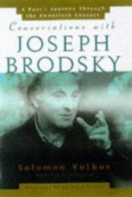Conversations With Joseph Brodsky: A Poets Journey Through The Twentieth Centuryby: Volkov, Solomon - Product Image
