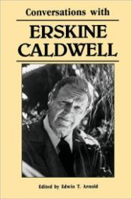 Conversations with Erskine Caldwellby: Arnold, Edwin T. - Product Image