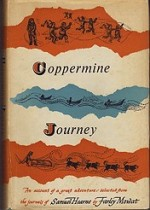 Coppermine Journey: An Account of a Great Adventure selected from the Journals of Samuel Hearneby: Mowat, Farley - Product Image
