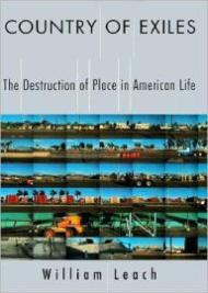 Country of Exiles: The Destruction of Place in American Lifeby: Leach, William - Product Image