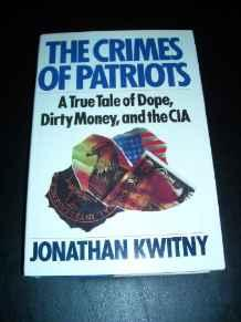 Crimes of Patriots, The: A True Tale of Dope, Dirty Money, and the CIAKwitny, Jonathan - Product Image