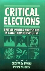 Critical Elections: British Parties and Voters in Long-term Perspectiveby: Evans, Professor Geoffrey (Editor) - Product Image