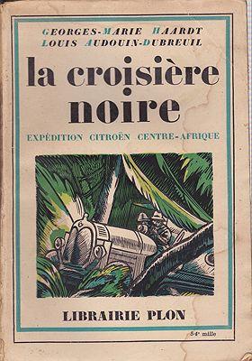 Croisiere Noire - Expedition Citroen - Centre-Afrique, LaHaardt, Georges-Marie/Louis Audouin-Dubreuil - Product Image