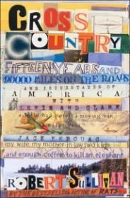 Cross Country: Fifteen Years and 90,000 Miles on the Roads and Interstates of America with Lewis and Clarkby: Sullivan, Robert - Product Image