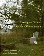 Crossing the Circle at the Holy Wells of IrelandBrenneman, Walter L. Jr., Mary G. Brenneman - Product Image