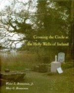 Crossing the Circle at the Holy Wells of Irelandby: Brenneman, Walter L. - Product Image