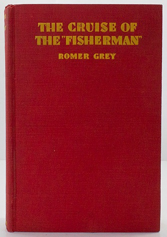 """Cruise of the """"Fisherman"""" - Adventures in Southern Seas, TheGrey, Romer - Product Image"""