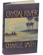 Crystal River: Three Novellasby: Smith, Charlie - Product Image