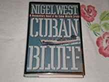 Cuban Bluff: A Documentary Novel of the Cuban Missle Crisisby: West, Nigel - Product Image