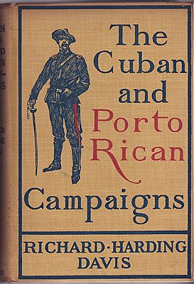 Cuban and Porto Rican Campaigns, TheDavis, Richard Harding - Product Image