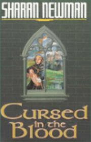 Cursed in the Blood: A Catherine LeVendeur Mysteryby: Newman, Sharan - Product Image