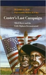 Custer's Last Campaignby: Gray, John S. - Product Image