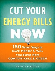 Cut Your Energy Bills Now: 150 Smart Ways to Save Money & Make Your Home More Comfortable & Greenby: Harley, Bruce - Product Image