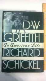D. W. Griffit: an American lifeby: Schickel, Richard - Product Image