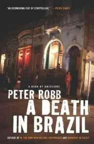 DEATH IN BRAZIL, A: A BOOK OF OMISSIONSRobb, Peter - Product Image
