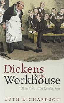 DICKENS AND THE WORKHOUSE: OLIVER TWIST AND THE LONDON POORRichardson, Ruth - Product Image