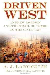 DRIVEN WEST: ANDREW JACKSON AND THE TRAIL OF TEARS TO THE CIVIL WARLangguth, A. J. - Product Image