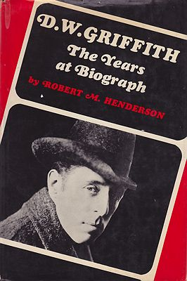 D.W. Griffith: The Years At BiographHenderson, Robert M. - Product Image