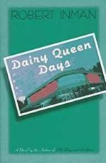 Dairy Queen Daysby: Inman, Robert - Product Image