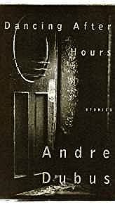 Dancing After Hours: Stories (SIGNED COPY)Dubus, Andre - Product Image