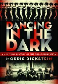 Dancing in the Dark: A Cultural History of the Great Depressionby: Dickstein, Morris - Product Image