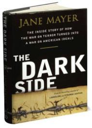 Dark Side, The : The Inside Story of How The War on Terror Turned into a War on American Idealsby: Mayer, Jane - Product Image