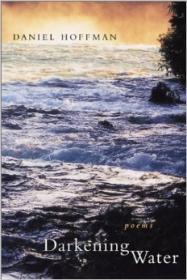 Darkening Water: Poemsby: Hoffman, Daniel - Product Image