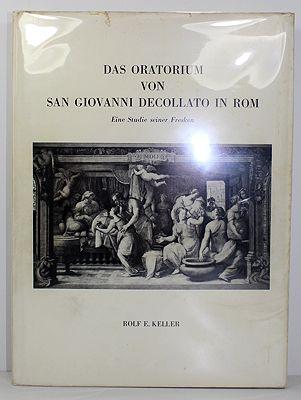 Das Oratorium Von San Giovanni Decollato In Rom - Eine Studie Seiner FreskenKeller, Rolf E.  - Product Image