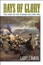 Days of Glory: The Army of the Cumberland, 1861-1865by: Daniel, Larry J. - Product Image
