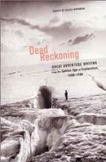 Dead Reckoning: Great Adventure Writing from the Golden Age of Exploration, 1800-1900by: Whybrow, Editor) Helen (Author - Product Image