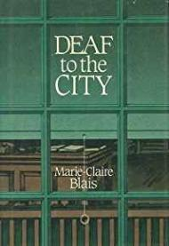 Deaf to the Cityby: Blais, Marie Claire - Product Image