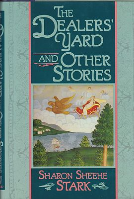 Dealer's Yard and Other Stories, TheStark, Sharon Sheehe - Product Image