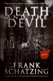 Death and the Devil: A Novelby: Schatzing, Frank - Product Image