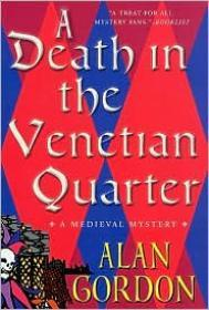 Death in the Venetian Quarter: A Medieval Mysteryby: Gordon, Alan - Product Image
