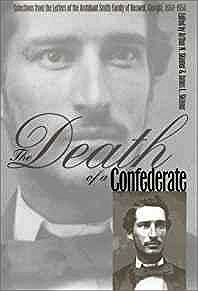 Death of a Confederate, The: Selections from the Letters of the Archibald Smith Family of Roswell, Georgia, 1864-1956Skinner, James L. (Editor) - Product Image