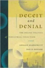 Deceit and Denial: The Deadly Politics of Industrial Pollutionby: Markowitz, Gerald - Product Image