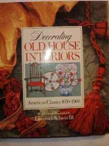 Decorating Old House Interiors: American Classics 1650-1960Lawrence, III Schwin - Product Image