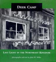 Deer Camp: Last Light in the Northeast Kingdomby: Miller, John - Product Image