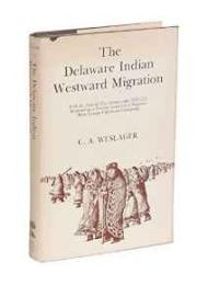 Delaware Indian Westward Migration - Withe the Texts of Two Manuscripts (1821-22) Responding to General Lewis Cass's Inquiries About Lanape Culture and Language, Theby:  - Product Image