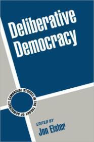Deliberative Democracyby: Elster, Jon (Editor) - Product Image