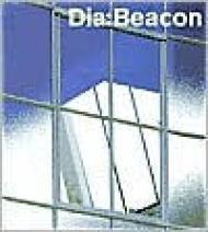 Dia: The Collection In Beaconby: Cooke, Lynne/Michael Govan/Leonard Riggio/Anne Rorimer - Product Image
