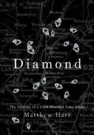 Diamond : The History of a ColdBlooded Love Affairby: Hart, Matthew - Product Image
