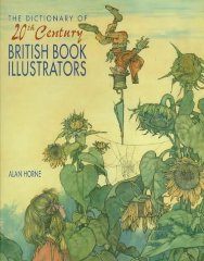 Dictionary of 20th Century British Book Illustrators, The by: Horne, Alan - Product Image