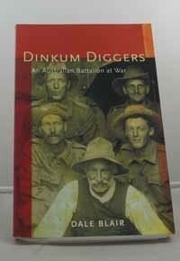 Dinkum Diggers: An Australian Battalion at Warby: Blair, Dale - Product Image