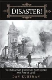 Disaster! The Great San Francisco Earthquake and Fire of 1906by: Kurzman, Dan - Product Image
