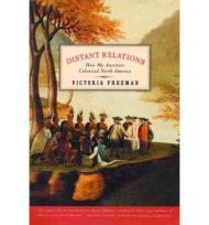 Distant Relations: How My Ancestors Colonized North Americaby: Freeman, Victoria - Product Image
