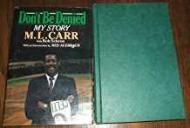 Don't Be Denied - My Story (SIGNED COPY)by: Carr, M.L. - Product Image